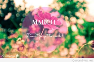 Welcome March Quotes Images
