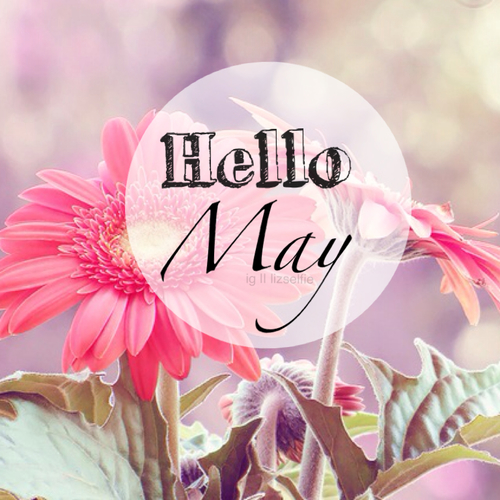 Welcome May Photos