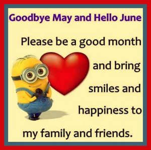 Bye May Hello June Quotes