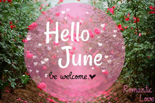 Welcome June Images Tumblr