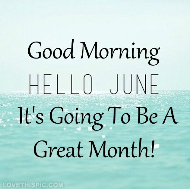 Welcome June Quotes and Sayings