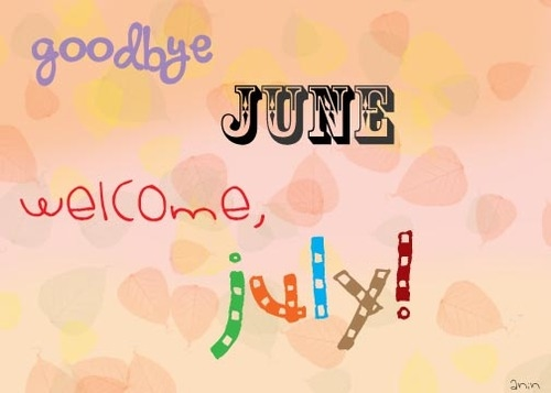 Goodbye June Welcome July Images