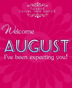 Welcome August Images Pinterest