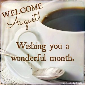 Welcome August Photos